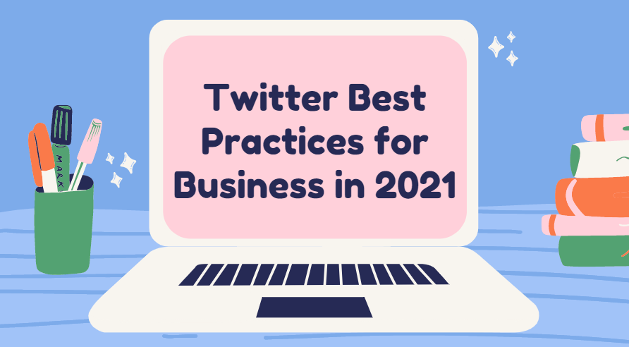 Top 15 Twitter Best Practices for Business