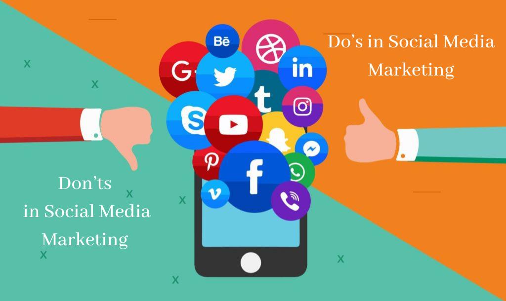 Do's and Don'ts in Social Media Marketing